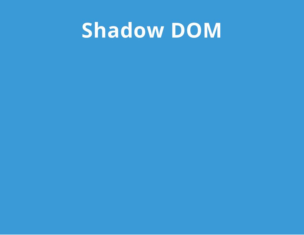 Shadow DOM