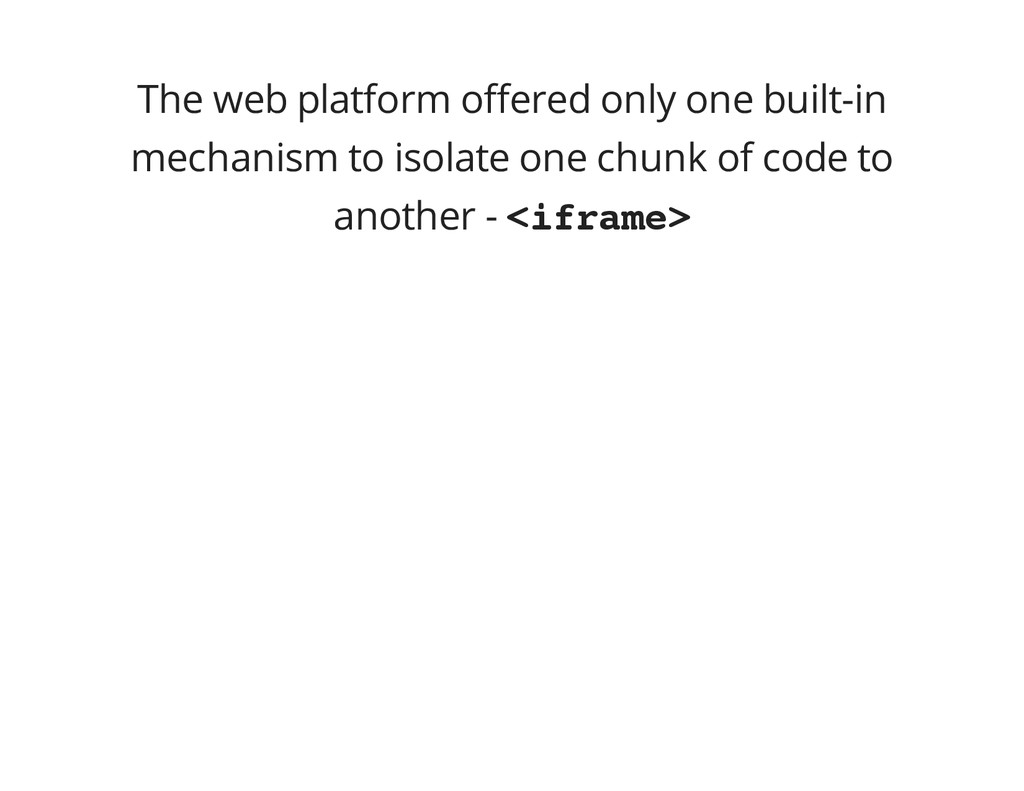 The web platform offered only one built-in mech...