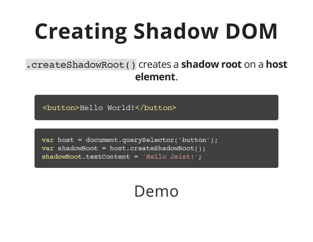 Creating Shadow DOM . c r e a t e S h a d o w R...