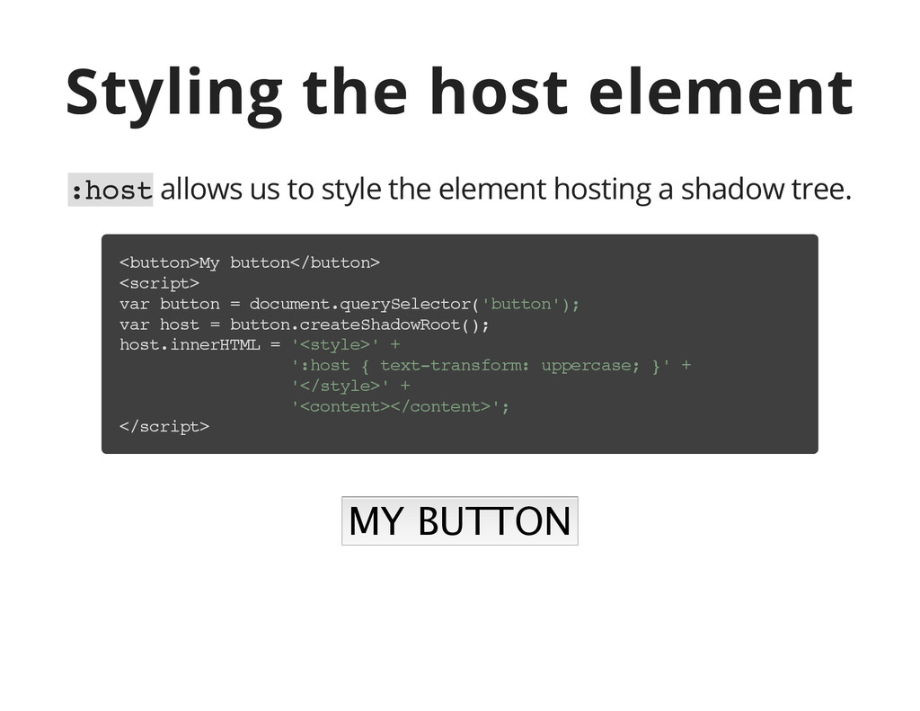 Styling the host element : h o s t allows us to...