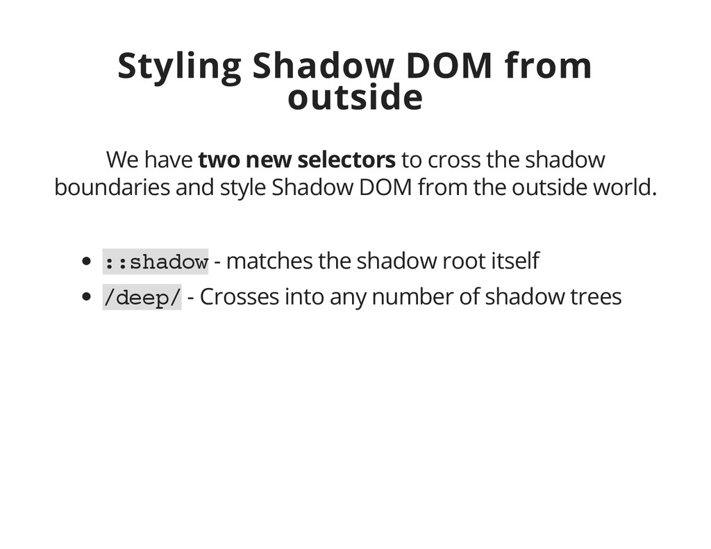 Styling Shadow DOM from outside We have two new...
