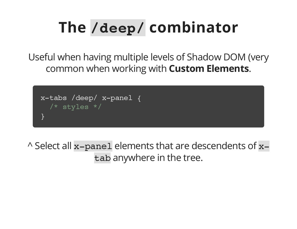 The / d e e p / combinator Useful when having m...