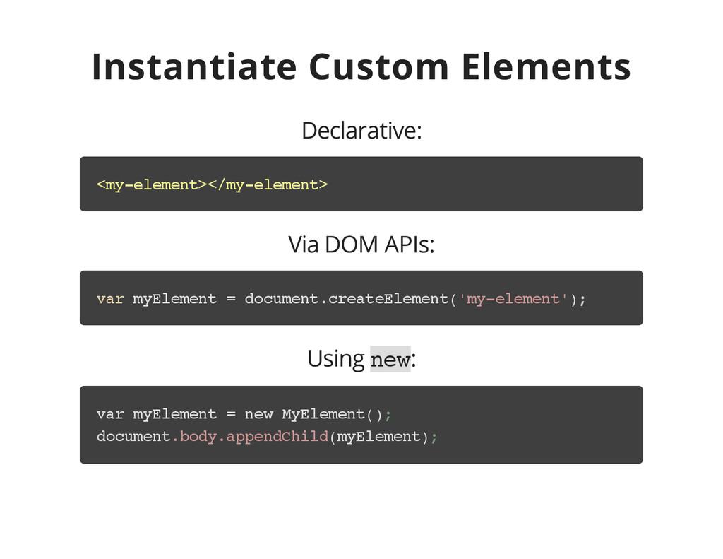 Instantiate Custom Elements Declarative: < m y ...