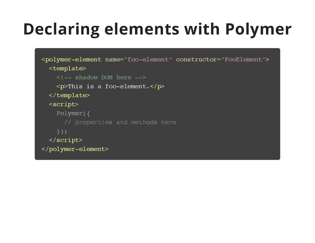 Declaring elements with Polymer < p o l y m e r...
