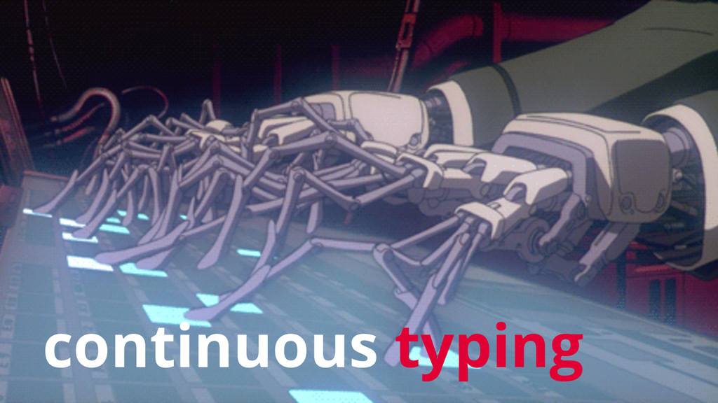 continuous typing