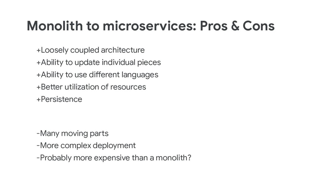 Monolith to microservices: Pros & Cons +Loosely...