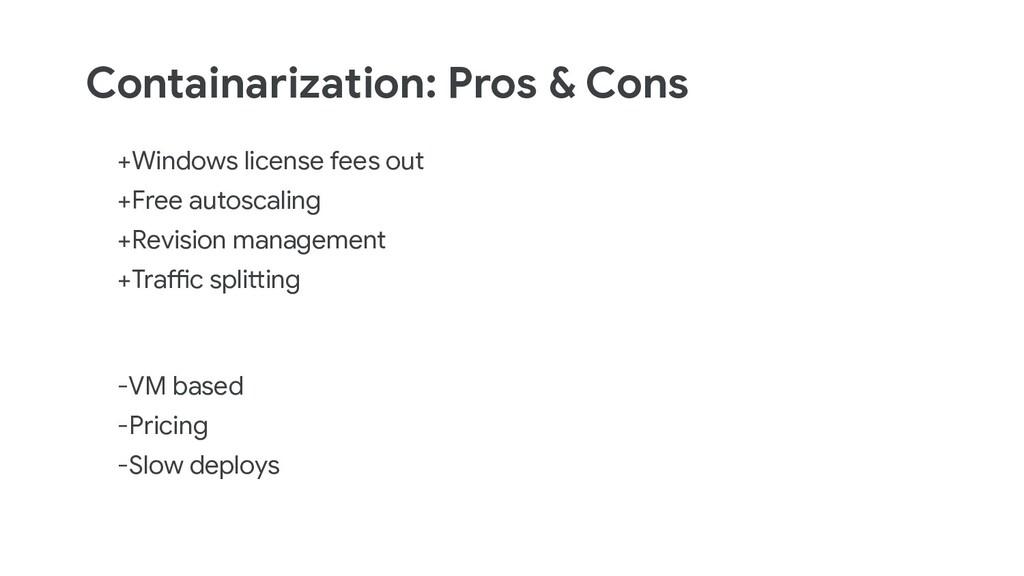 Containarization: Pros & Cons +Windows license ...