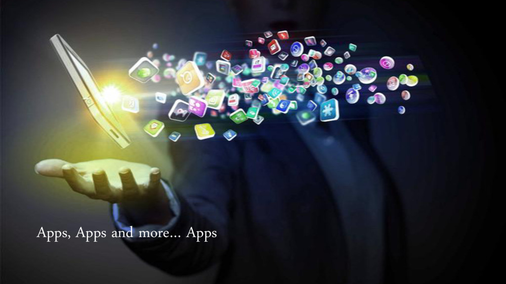 Apps, Apps and more… Apps