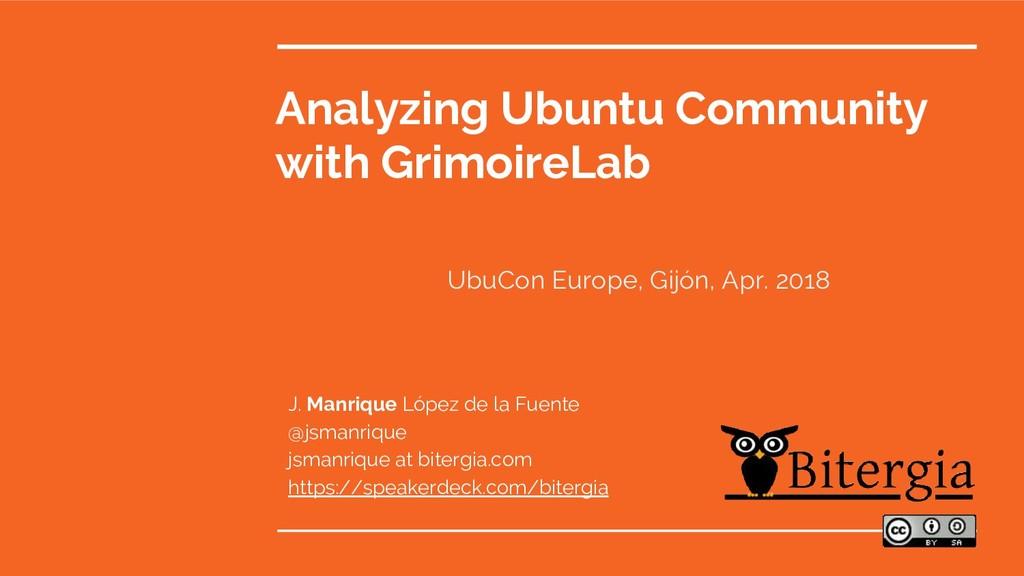 Analyzing Ubuntu Community with GrimoireLab J. ...
