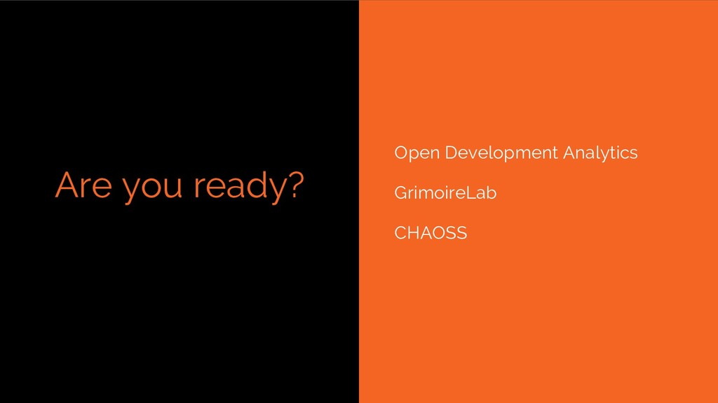 Are you ready? Open Development Analytics Grimo...