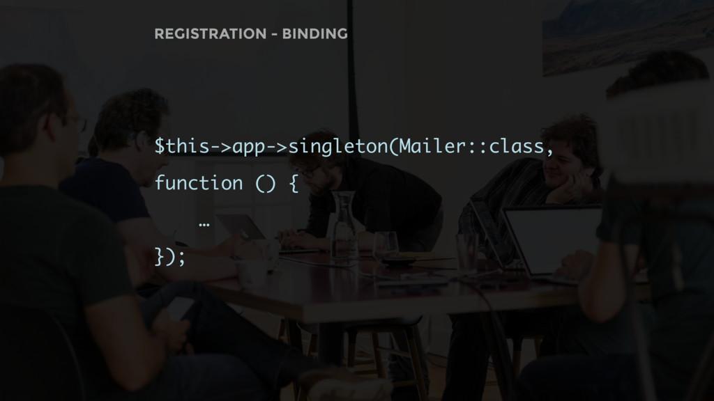 $this->app->singleton(Mailer::class, function (...