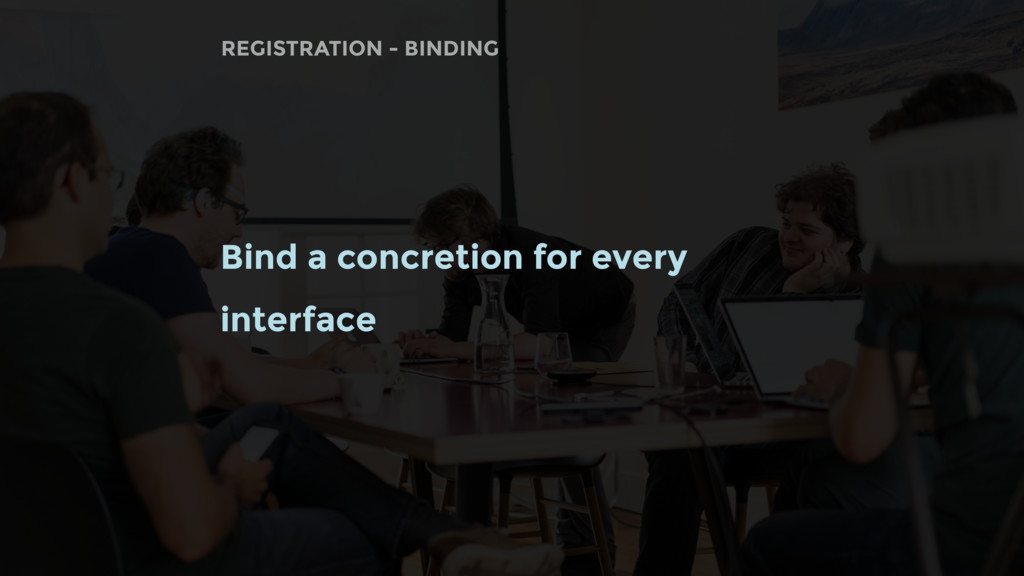 Bind a concretion for every interface REGISTRAT...