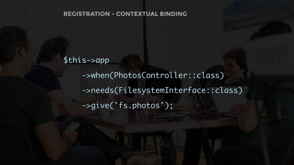 $this->app ->when(PhotosController::class) ->ne...