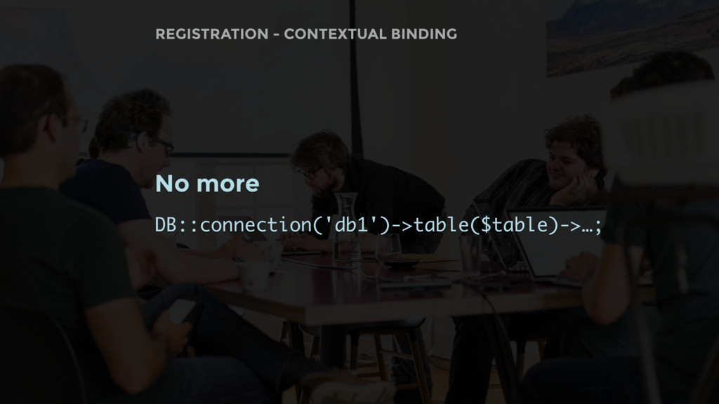 No more DB::connection('db1')->table($table)->…...