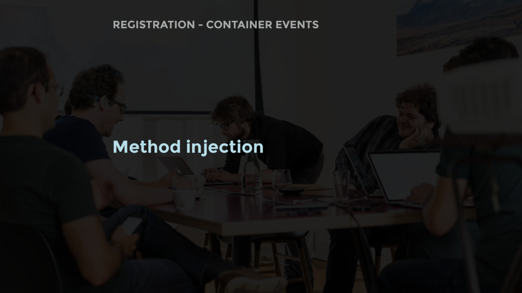 Method injection REGISTRATION - CONTAINER EVENTS