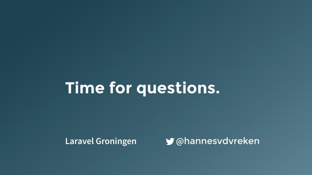 @hannesvdvreken Time for questions. Laravel Gro...
