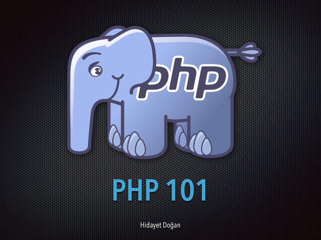 PHP 101 Hidayet Doğan