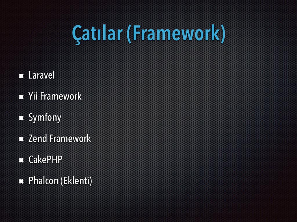 Çatılar (Framework) Laravel Yii Framework Symfo...
