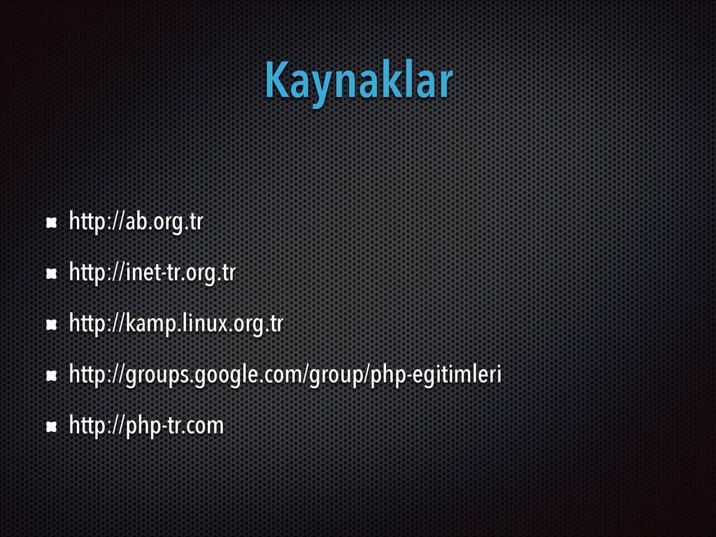 Kaynaklar http://ab.org.tr http://inet-tr.org.t...