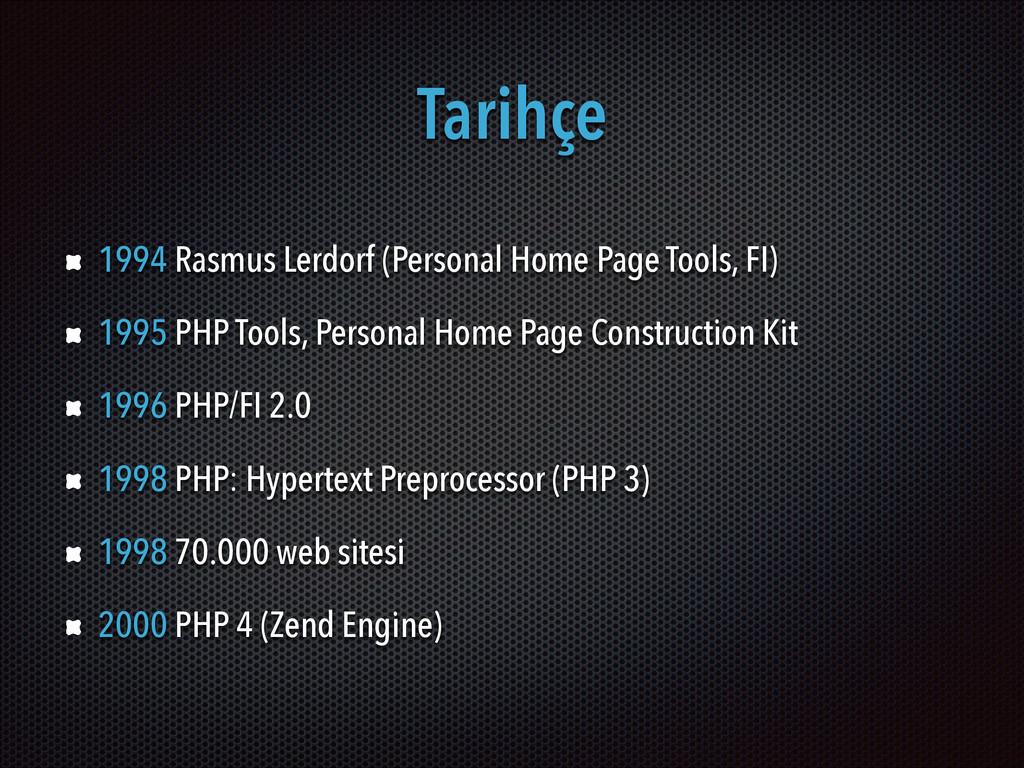 Tarihçe 1994 Rasmus Lerdorf (Personal Home Page...