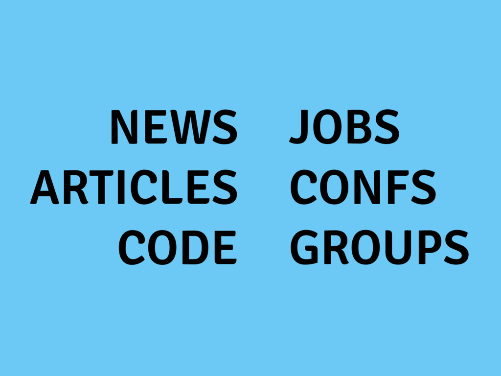 NEWS ARTICLES CODE JOBS CONFS GROUPS
