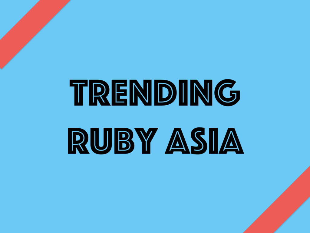 Trending Ruby ASIA