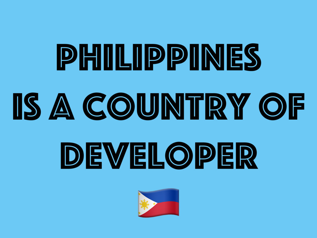 philippines is a country of developer ""