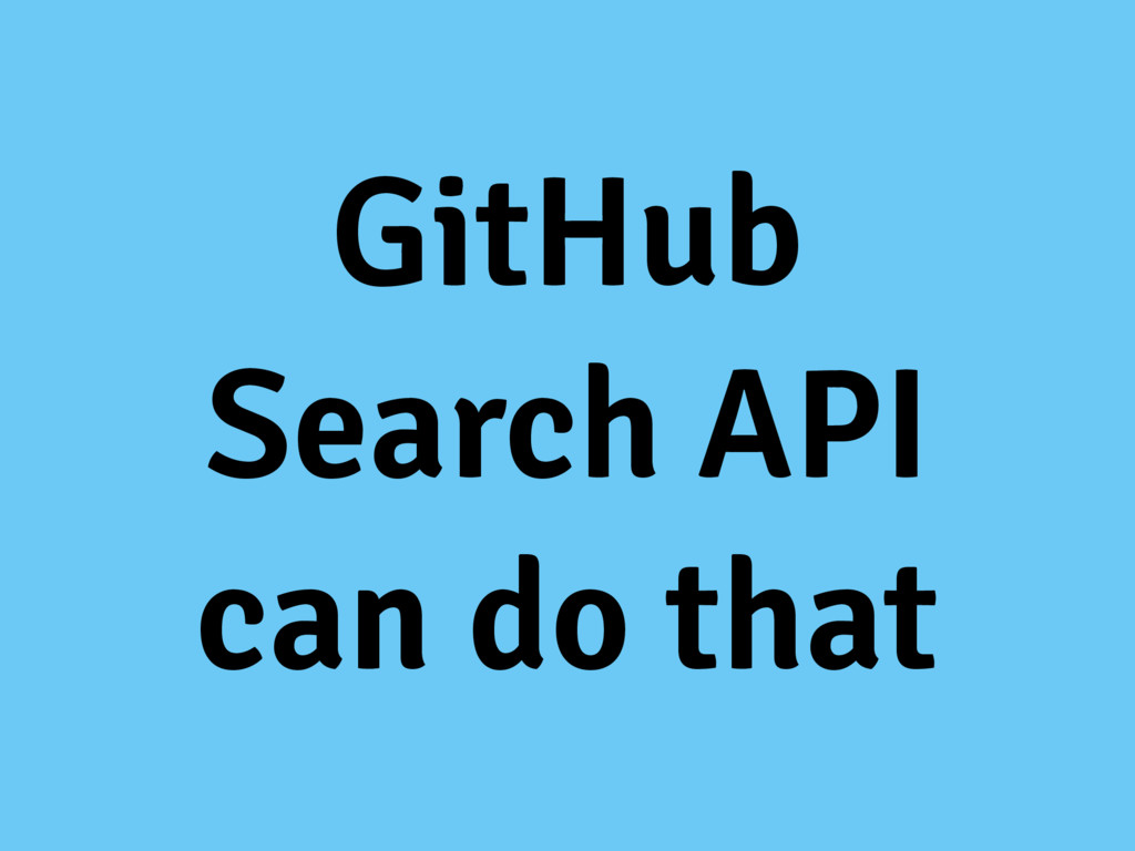 GitHub Search API can do that