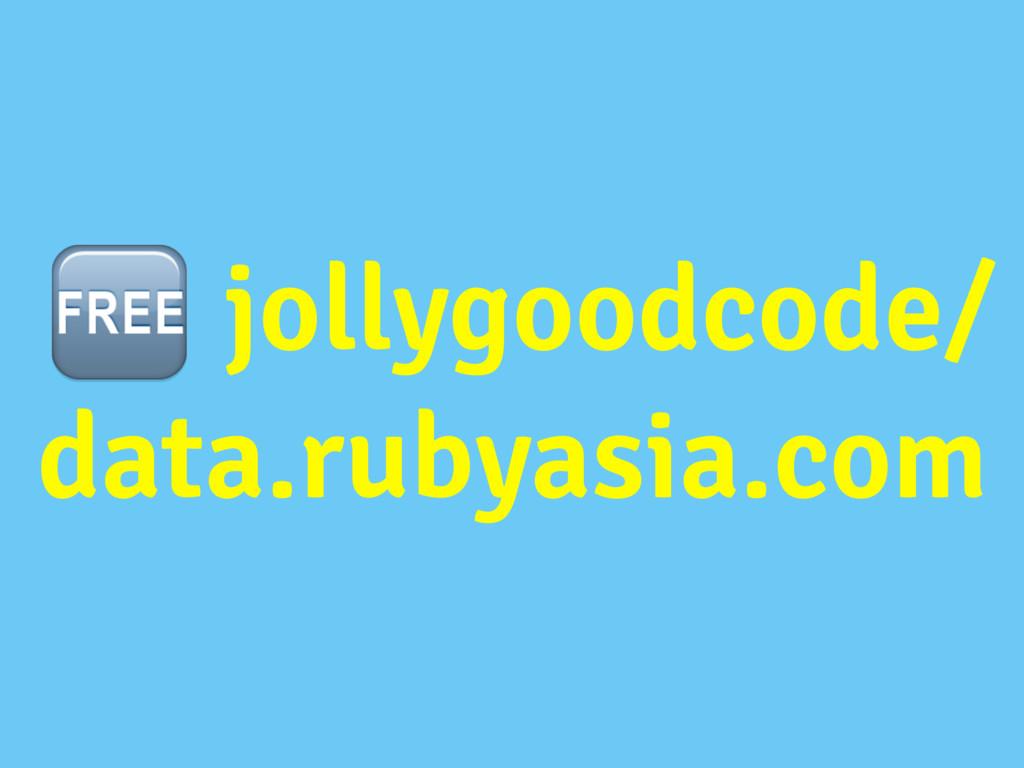 jollygoodcode/ data.rubyasia.com