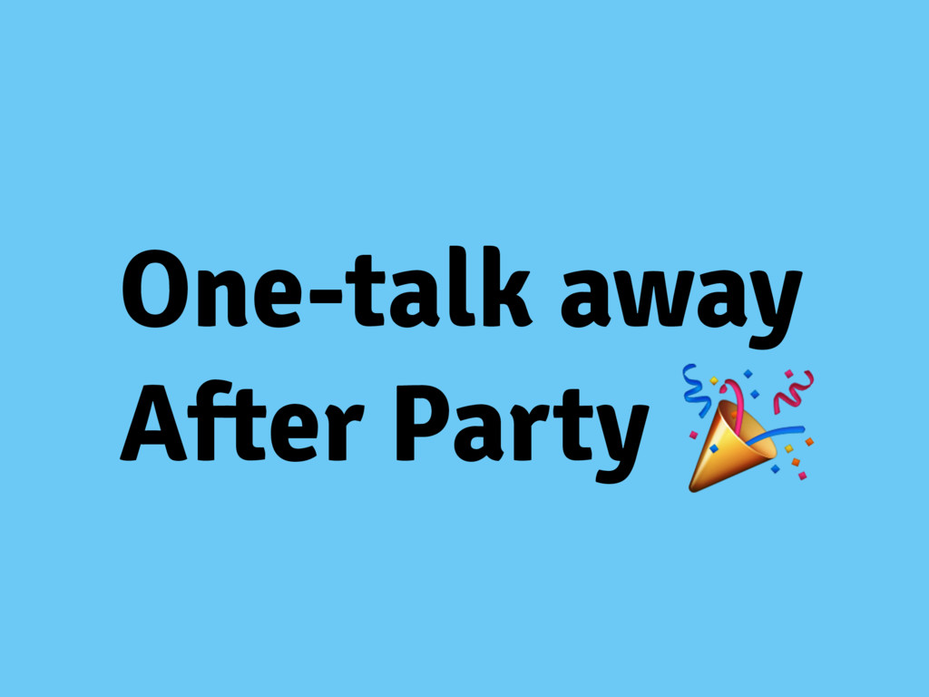 One-talk away After Party