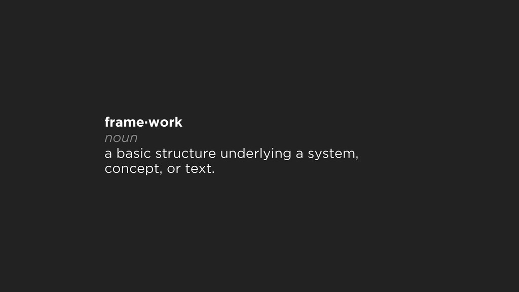 frame·work noun a basic structure underlying ...