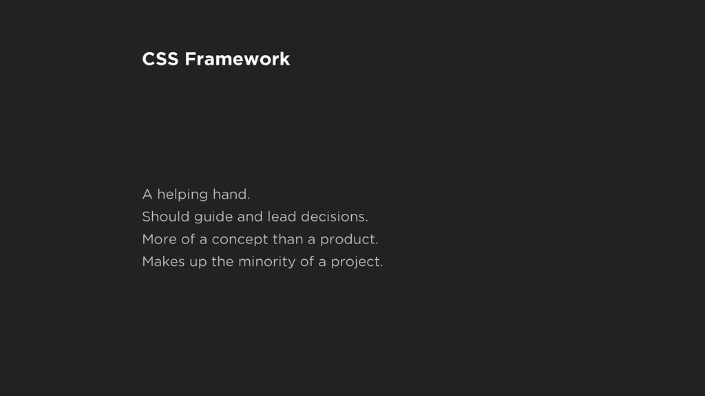 CSS Framework A helping hand. Should guide and ...