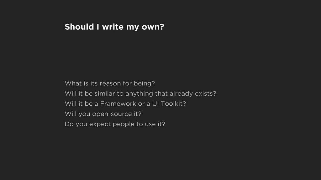 Should I write my own? What is its reason for b...