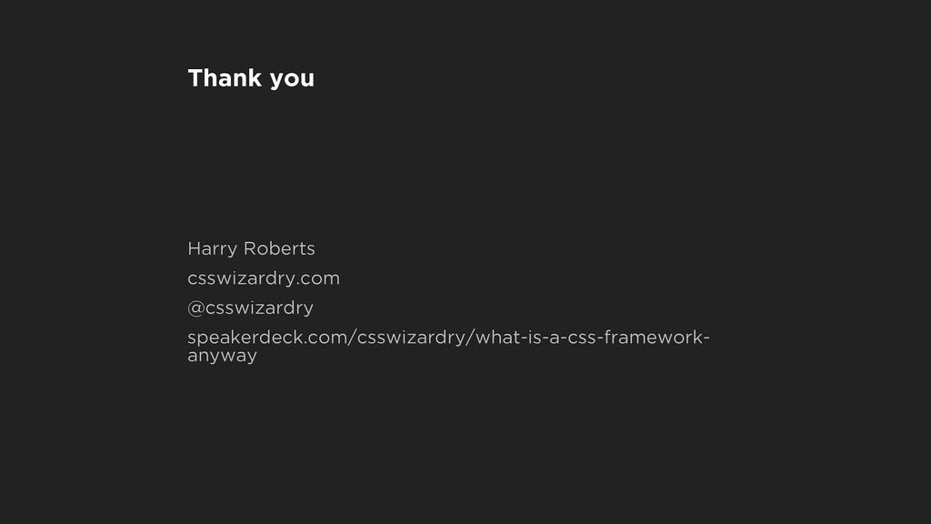 Thank you Harry Roberts csswizardry.com @csswiz...