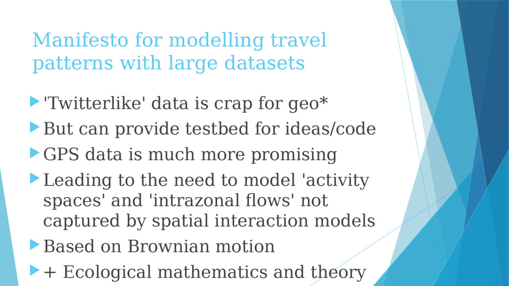 Manifesto for modelling travel patterns with la...