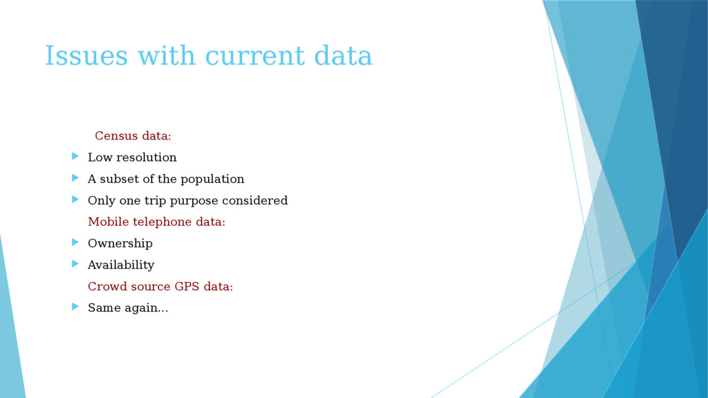 Issues with current data Census data:  Low res...