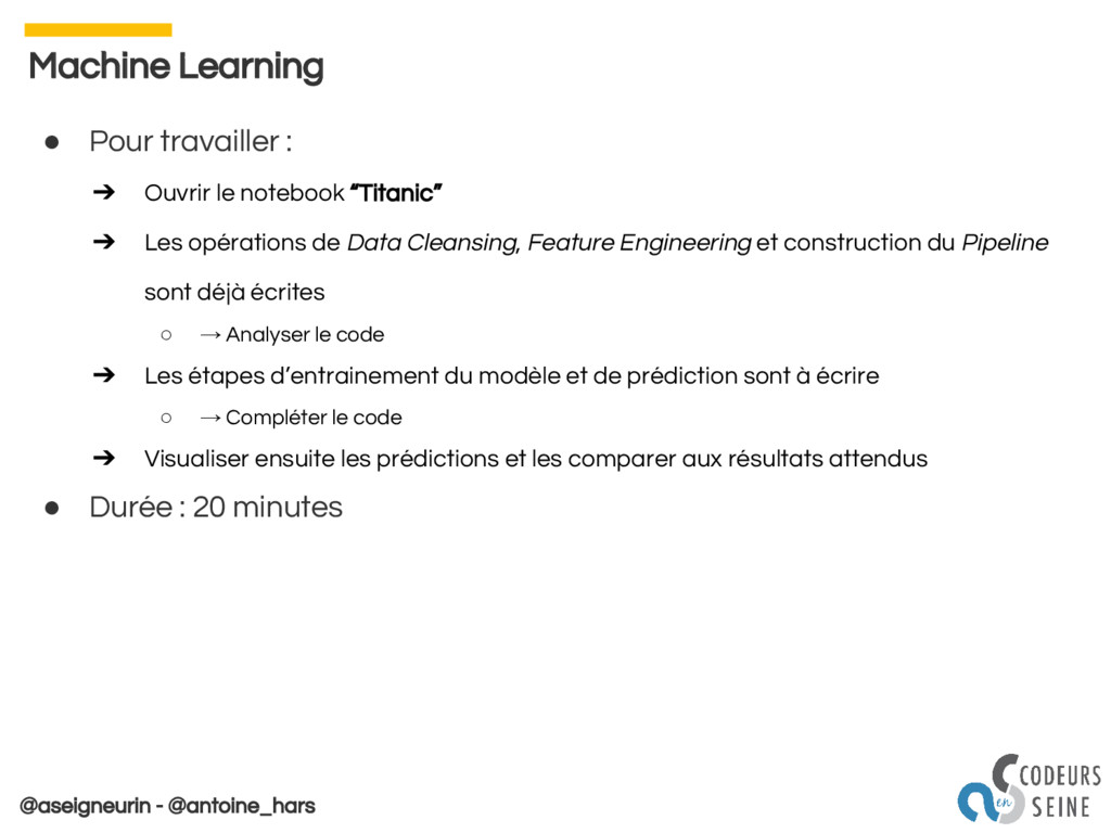@aseigneurin - @antoine_hars Machine Learning ●...