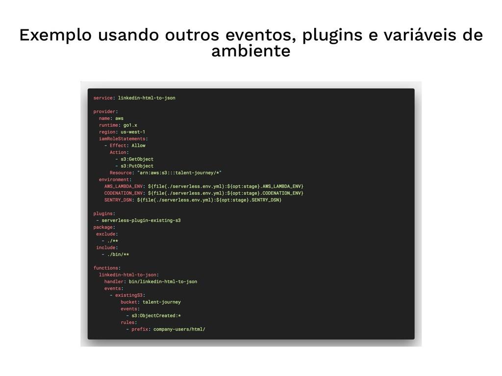 Exemplo usando outros eventos, plugins e variáv...
