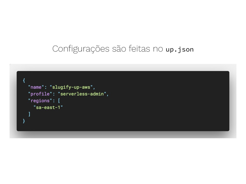 Configurações são feitas no up.json