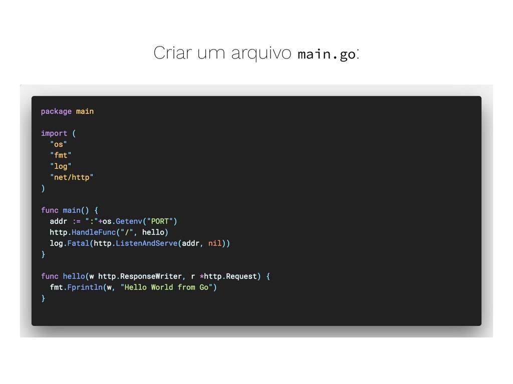 Criar um arquivo main.go: