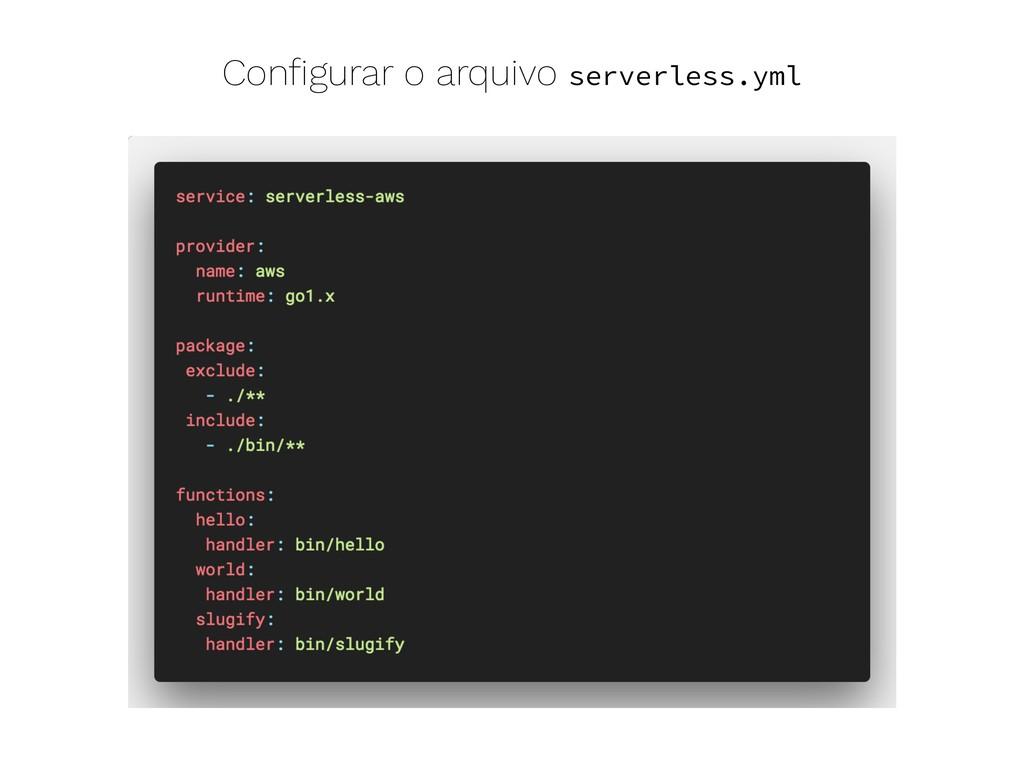 Configurar o arquivo serverless.yml