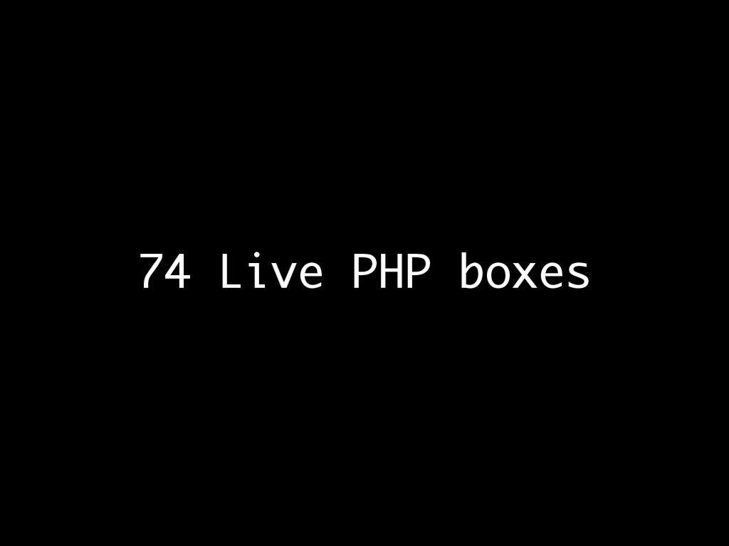 74 Live PHP boxes
