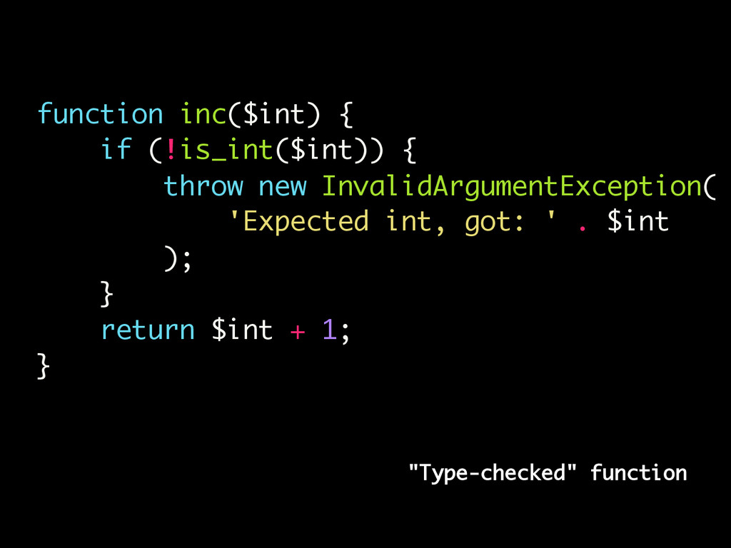 """Type-checked"" function function inc($int) { if..."
