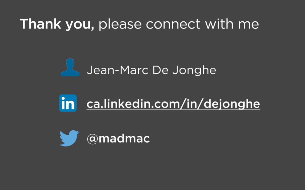 Jean-Marc De Jonghe @madmac ca.linkedin.com/in/...