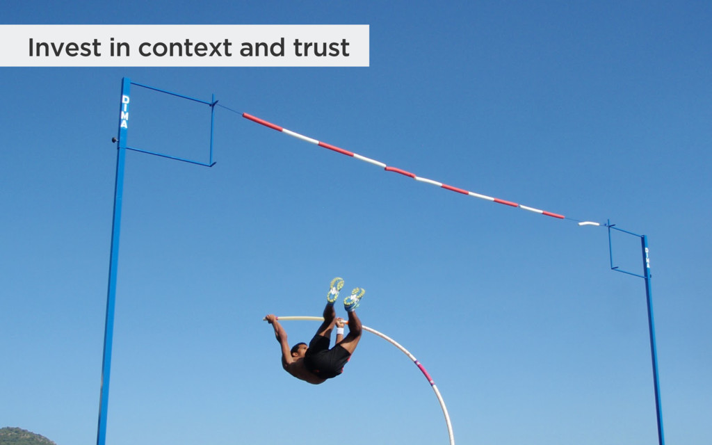 Invest in context and trust