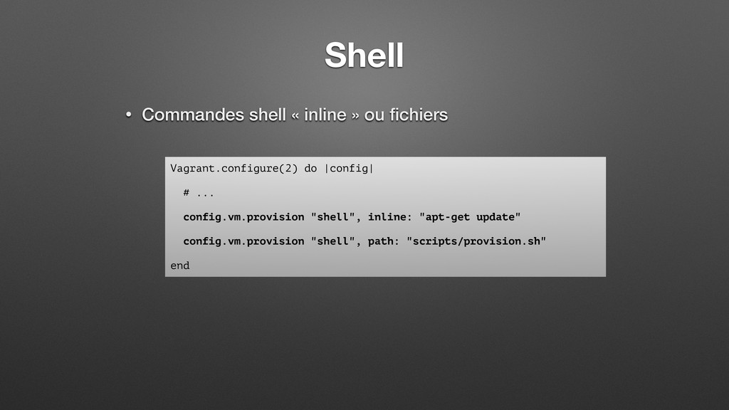 Shell • Commandes shell « inline » ou fichiers V...