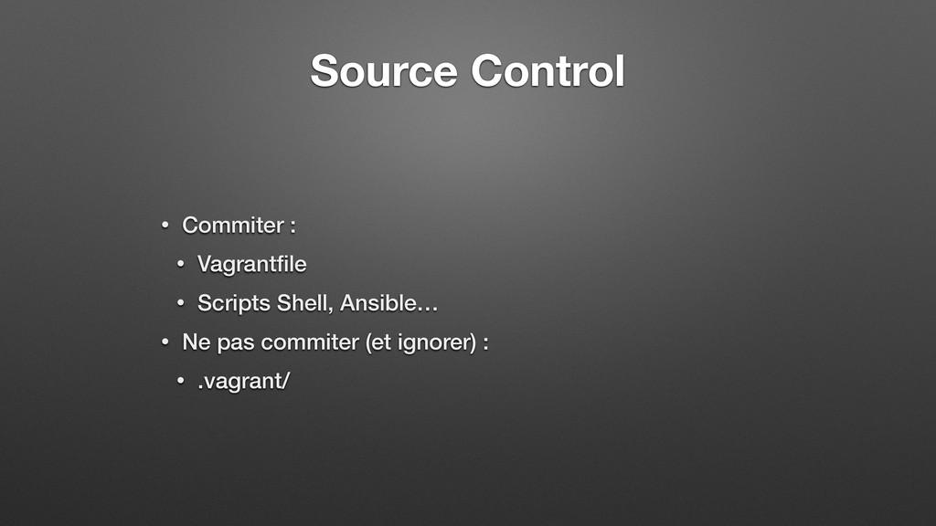 Source Control • Commiter : • Vagrantfile • Scri...