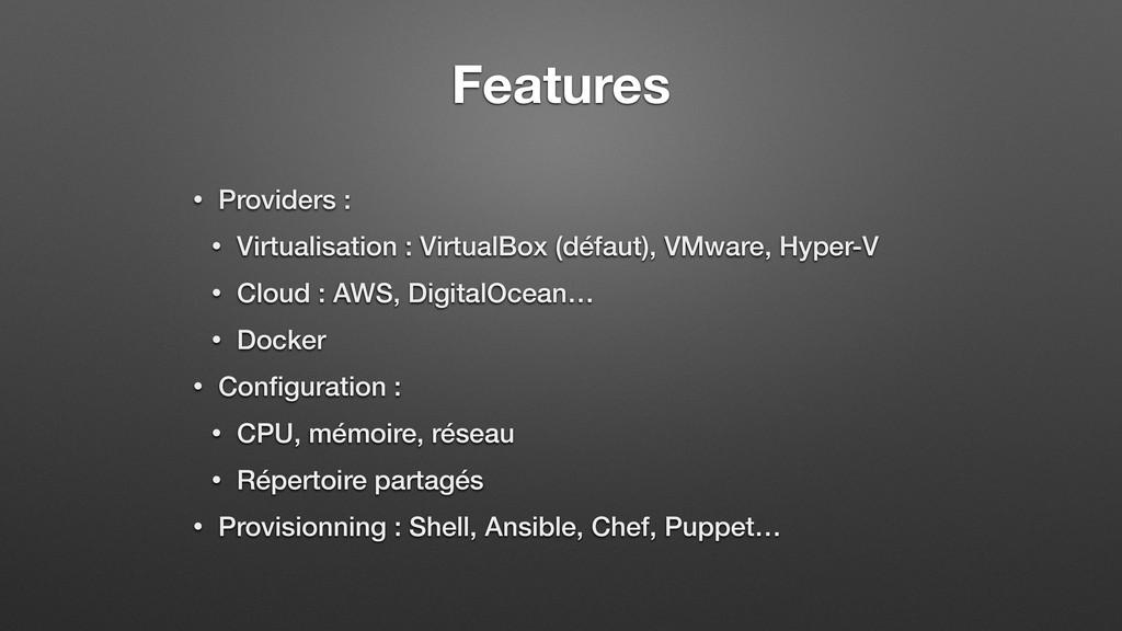 Features • Providers : • Virtualisation : Virtu...