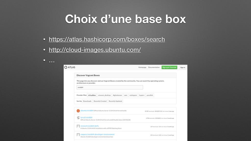 Choix d'une base box • https://atlas.hashicorp....