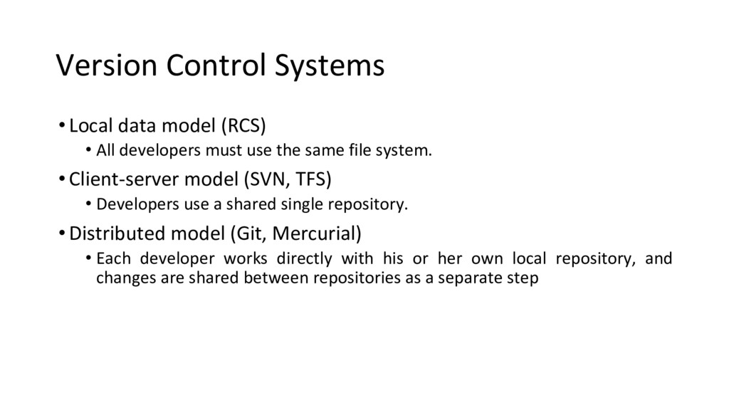 Version Control Systems •Local data model (RCS)...